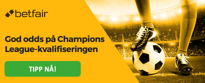78c8d20f God odds på Champions League-kvalifiseringen hos Betfair