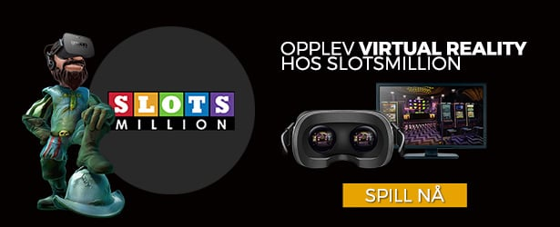 Opplev Virtual reality hos SlotsMillion